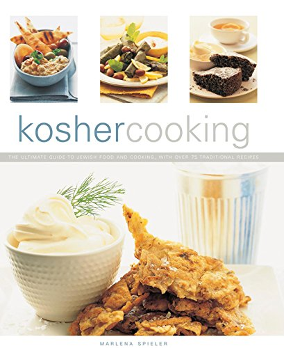 Kosher Cooking: The Ultimate Guide To Jewish Food And Cooking With Over 75 Traditional Recipes by Marlena Spieler