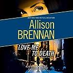 Love Me to Death: A Lucy Kincaid Novel | Allison Brennan
