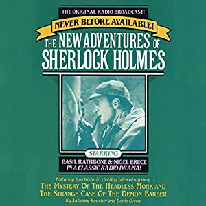 The Strange Case of the Demon Barber and The Mystery of the Headless Monk: The New Adventures of Sherlock Holmes, Episode #4 | [Anthony Boucher, Denis Green]