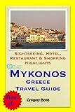 Mykonos, Greece Travel Guide - Sightseeing, Hotel, Restaurant & Shopping Highlights (Illustrated)