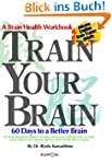Train Your Brain: 60 Days to a Better...