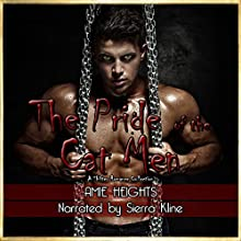 The Pride of the Cat Men: A Shifter Romance Collection Audiobook by Amie Heights Narrated by Sierra Kline