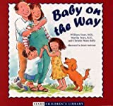 img - for [ Baby on the Way (Sears Children's Library) By Sears, William ( Author ) Hardcover 2001 ] book / textbook / text book