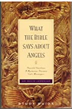 What the Bible Says About Angels Study Guide…