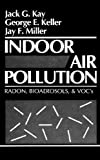 img - for Indoor Air Pollution: Radon, Bioaerosols, and VOCs book / textbook / text book