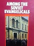 Among the Soviet Evangelicals