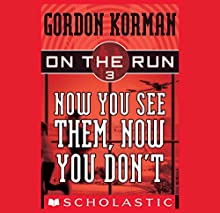 Now You See Them, Now You Don't: On the Run, Chase 3 Audiobook by Gordon Korman Narrated by Ben Rameaka