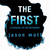 The First: A Prequel to 'The Returned' | Jason Mott