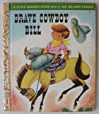 Brave Cowboy Bill Plus a Real Jig Saw Puzzle (Little Golden Book)