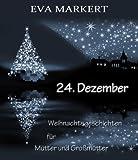 24. Dezember, Weihnachtsgeschichten f�r M�tter und Gro�m�tter