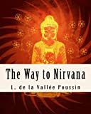 img - for The Way to Nirvana: Six lectures on Ancient Buddhism as a Discipline of Salvatio book / textbook / text book