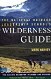 img - for The National Outdoor Leadership School's Wilderness Guide: The Classic Handbook, Revised and Updated book / textbook / text book