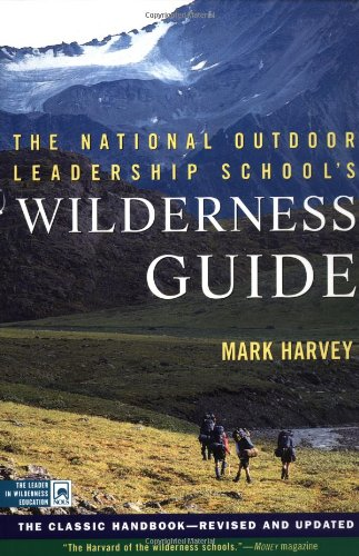 The National Outdoor Leadership School's Wilderness...