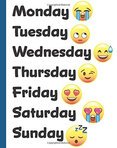 Monday Tuesday Wednesday Thursday Friday: Emoji Days of the Week Journal, College Ruled Lined Notebook with 200 Pages for Students, Teachers, and Offices