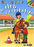 echange, troc Le Ballon, Carine Smeers - Le club d'équitation : Bloc à colorier