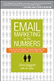 Email Marketing By the Numbers: How to Use the Worlds Greatest Marketing Tool to Take Any Organization to the Next Level