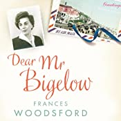 Dear Mr Bigelow: A Transatlantic Friendship | [Frances Woodsford]