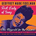 First Lady of Song: Ella Fitzgerald for the Record (       UNABRIDGED) by Geoffrey Mark Fidelman Narrated by Geoffrey Mark Fidelman