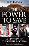 img - for The Power to Save: A History of the Gospel in China book / textbook / text book