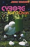 echange, troc Naoki Yokouchi - Cyborg Kurochan, Tome 7 :