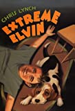 Extreme Elvin (0060280409) by Lynch, Chris