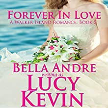 Forever In Love: A Walker Island Romance Book 5 (       UNABRIDGED) by Lucy Kevin, Bella Andre Narrated by Eva Kaminsky