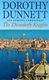 The Disorderly Knights: The Lymond Chronicles - Historical Fiction