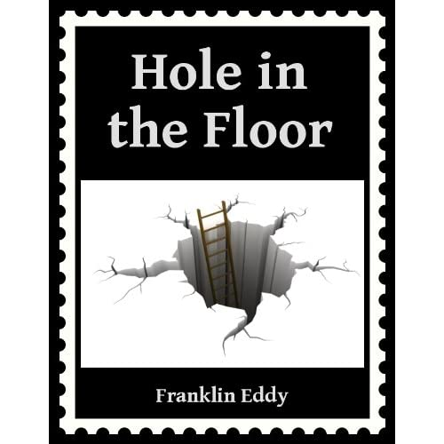 Hole in the Floor Franklin Eddy