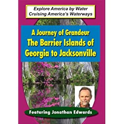 Explore America by Water: A Journey of Grandeur: The Barrier Island of Georgia to Jacksonville