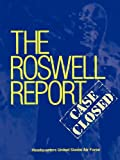 Roswell Report: Case Closed (The Official United States Air Force Report)