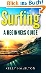 Surfing - A beginners Guide (Surfing,...