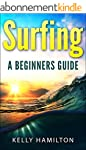 Surfing: Surfing - A beginners Guide...