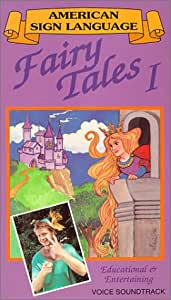 Fairy Tales I (stories told in American Sign Language or ASL, with voice/over) [VHS]
