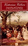 Victorian Values: Personalities and Perspectives in Nineteenth-Century Society (2nd Edition) (0582292891) by Gordon Marsden