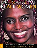 In Praise of Black Women, Volume 3: Modern African Women (0299172708) by Schwarz-Bart, Simone