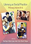 Literacy As Social Practice: Primary Voices K-6