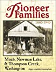 Pioneer Families of Moab, Newman Lake...