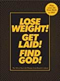 Lose Weight! Get Laid! Find God!: The All-in-One Life Planner (0452287707) by Benrik