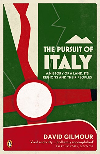 the-pursuit-of-italy-a-history-of-a-land-its-regions-and-their-peoples