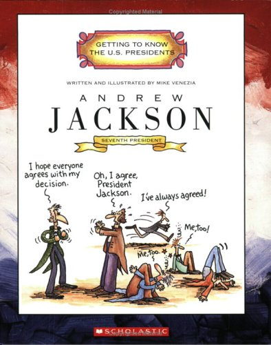 Andrew Jackson: Seventh President 1829-1837 (Getting to Know the Us Presidents)