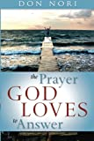 img - for The Prayer God Loves to Answer book / textbook / text book