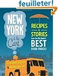 New York a la Cart: Recipes and Stori...