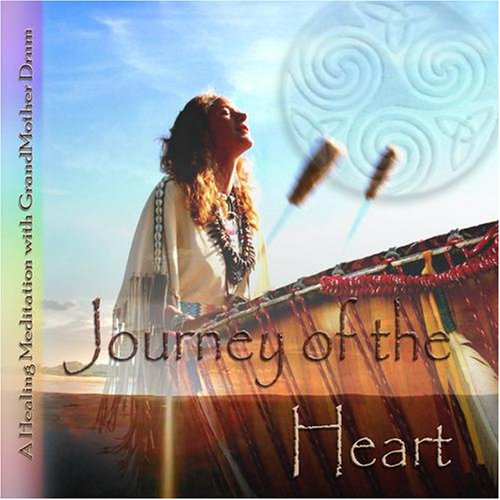 Journey of the Heart by White Eagle Medicine Woman