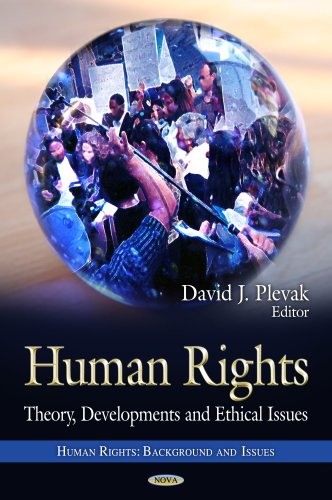 Human Rights: Theory, Developments & Ethical Issues (Human Rights Background Issues)