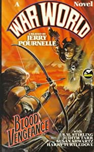 Blood Vengeance (War World) by Jerry Pournelle, S.M. Stirling, Judith Tarr and Susan Shwartz