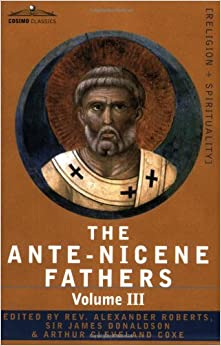 Ante-Nicene Fathers (vol. 3)