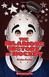 The Hilarious History of Hockey