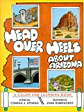 Head Over Heels About Arizona: A Color & Learning Book