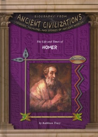 The Life and Times of Homer (Biography from Ancient Civilizations)