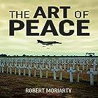 The Art of Peace Hörbuch von Robert Moriarty Gesprochen von: Joel Allen
